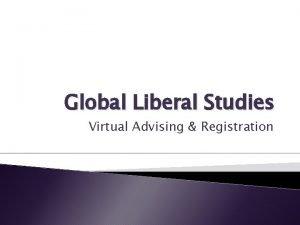 Global Liberal Studies Virtual Advising Registration Global Liberal