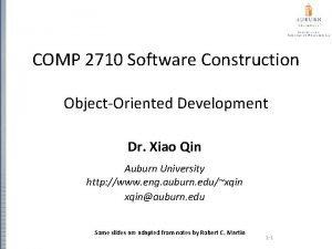 COMP 2710 Software Construction ObjectOriented Development Dr Xiao