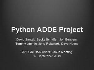 Python ADDE Project David Santek Becky Schaffer Jon