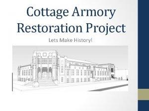Cottage Armory Restoration Project Lets Make History Lets