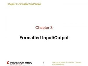 Chapter 3 Formatted InputOutput Chapter 3 Formatted InputOutput