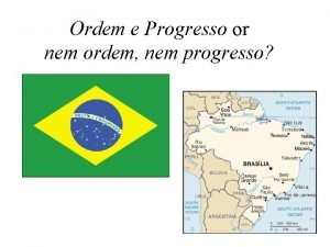Ordem e Progresso or nem ordem nem progresso