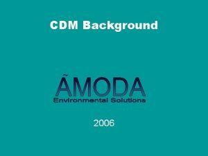 CDM Background 2006 Background Greenhouse Effect What can