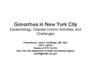 Gonorrhea in New York City Epidemiology Disease Control