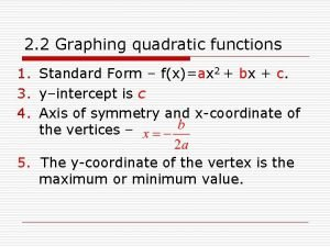 2 2 Graphing quadratic functions 1 Standard Form