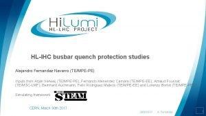 HLl HC busbar quench protection studies Alejandro Fernandez