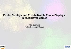 Public Displays and Private Mobile Phone Displays in