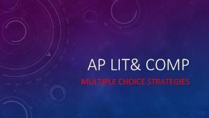 AP LIT COMP MULTIPLE CHOICE STRATEGIES THE FACTS