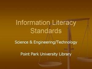 Information Literacy Standards Science EngineeringTechnology Point Park University