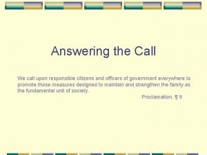 Answering the Call We call upon responsible citizens