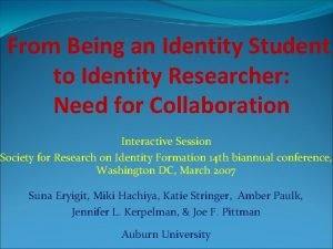 From Being an Identity Student to Identity Researcher