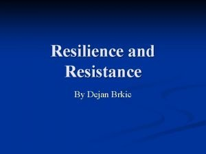 Resilience and Resistance By Dejan Brkic Ecosystem Stability