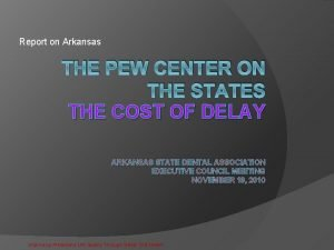 Report on Arkansas THE PEW CENTER ON THE