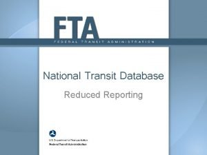 National Transit Database Reduced Reporting New Reporting System