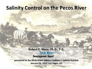 Salinity Control on the Pecos River Robert E