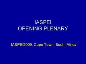 IASPEI OPENING PLENARY IASPEI 2009 Cape Town South