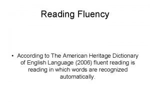 Reading Fluency According to The American Heritage Dictionary