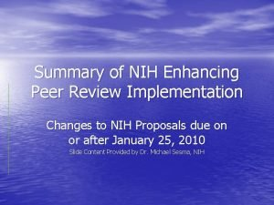 Summary of NIH Enhancing Peer Review Implementation Changes