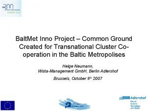 Balt Met Inno Project Common Ground Created for