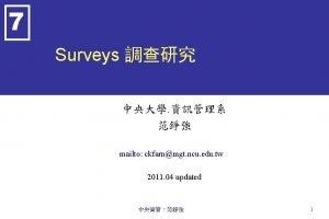 7 Surveys mailto ckfarnmgt ncu edu tw 2011