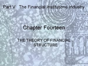 Part V The Financial Institutions Industry Chapter Fourteen
