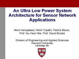 An Ultra Low Power System Architecture for Sensor