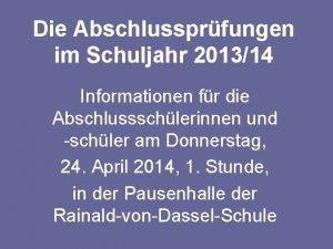 Die Abschlussprfungen im Schuljahr 201314 Informationen fr die
