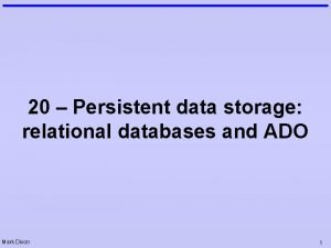 20 Persistent data storage relational databases and ADO