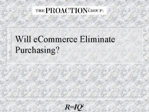 Will e Commerce Eliminate Purchasing RIQi Agenda Purchasing