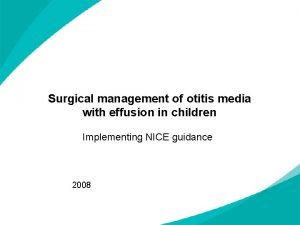 Surgical management of otitis media with effusion in