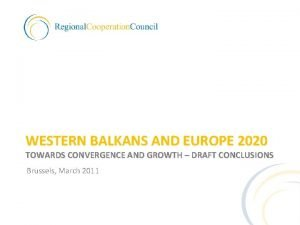 WESTERN BALKANS AND EUROPE 2020 TOWARDS CONVERGENCE AND