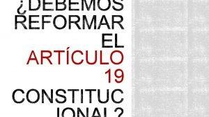 ARTCULO 19 UN CASO HIPOTTICO PERO MUY CERCANO