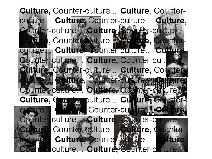 Culture Counterculture Culture Counterculture Culture Counterculture Culture Counterculture