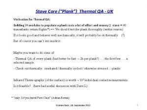 Stave Core Plank Thermal QA UK Motivation for