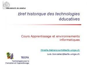 Bref historique des technologies ducatives Cours Apprentissage et
