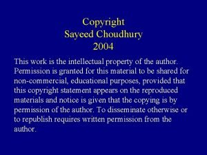 Copyright Sayeed Choudhury 2004 This work is the