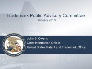 Trademark Public Advisory Committee February 2010 John B