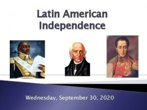 Latin American Independence Wednesday September 30 2020 it