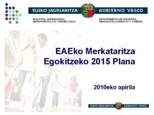 EAEko Merkataritza Egokitzeko 2015 Plana 2010 eko apirila