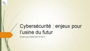 Cyberscurit enjeux pour lusine du futur En lien