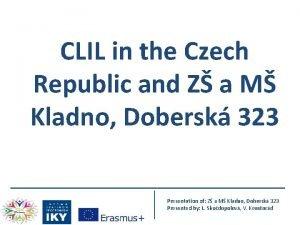 CLIL in the Czech Republic and Z a