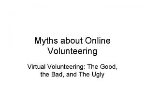 Myths about Online Volunteering Virtual Volunteering The Good