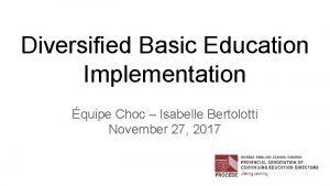 Diversified Basic Education Implementation quipe Choc Isabelle Bertolotti
