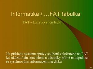 Informatika FAT tabulka FAT file allocation table Na