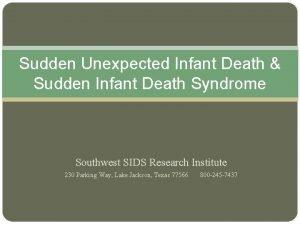 Sudden Unexpected Infant Death Sudden Infant Death Syndrome