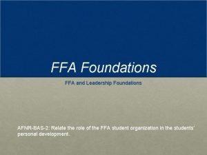 FFA Foundations FFA and Leadership Foundations AFNRBAS2 Relate