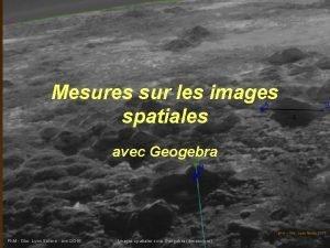 Mesures sur les images spatiales avec Geogebra phm