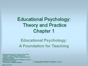 Educational Psychology Theory and Practice Chapter 1 Educational