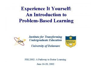 Experience It Yourself An Introduction to ProblemBased Learning
