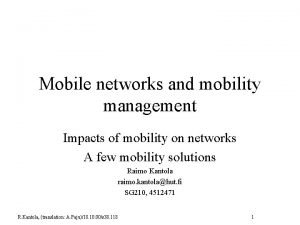 Mobile networks and mobility management Impacts of mobility